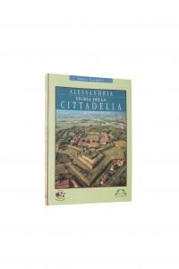 Libro Alessandria storia della cittadella - Bookshop - Palazzo del Governatore - Palatium Vetus - Fondazione CRA Alessandria