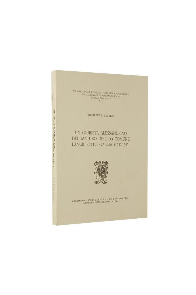 Libro Un giurista alessandrino del maturo diritto comune lancillotto gallia - Bookshop - Palazzo del Governatore - Palatium Vetus - Fondazione CRA Alessandria