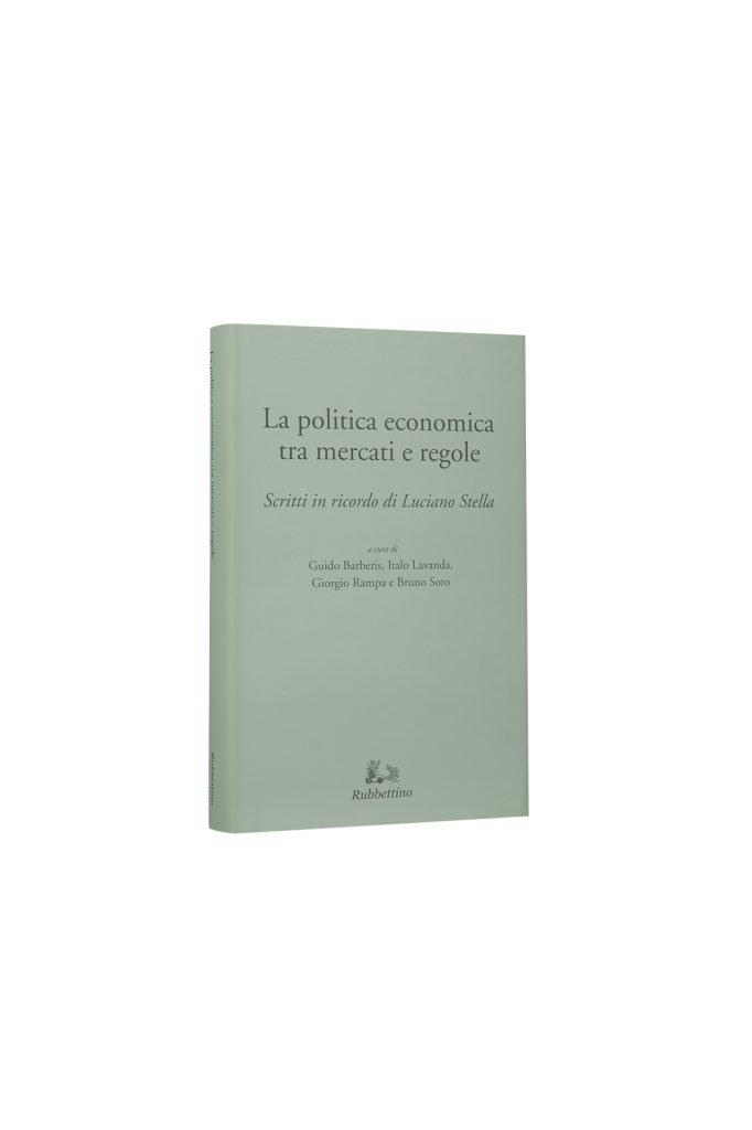 Libro La politica economica tra mercati e regole - Bookshop - Palazzo del Governatore - Palatium Vetus - Fondazione CRA Alessandria