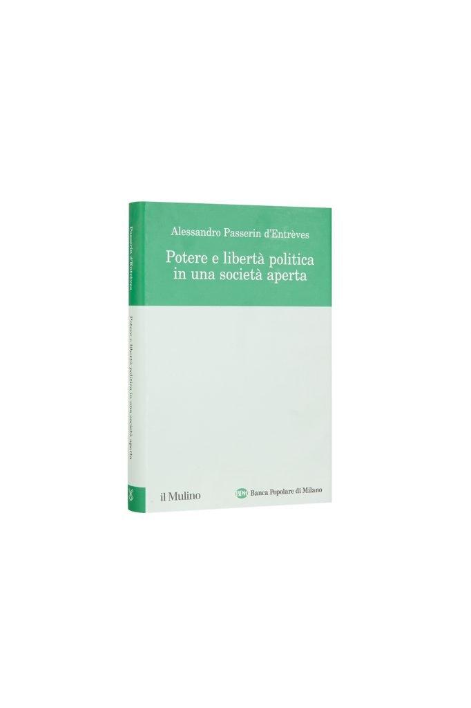 Libro Potere e libertà politica in una società aperta - Bookshop - Palazzo del Governatore - Palatium Vetus - Fondazione CRA Alessandria
