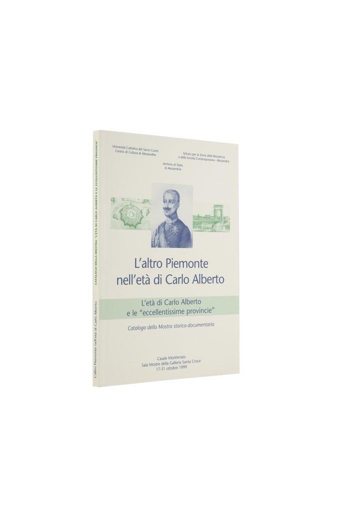 Libro L'altro Piemonte nell'età di Carlo Alberto - Bookshop - Palazzo del Governatore - Palatium Vetus - Fondazione CRA Alessandria